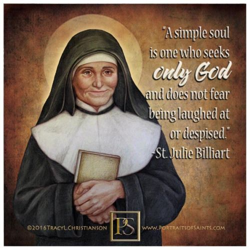Saint Julie Billiart was a French religious leader who founded and was the first Superior General of the Congregation of the Sisters of Notre Dame de Namur. Saint Julie was best known for her charity.