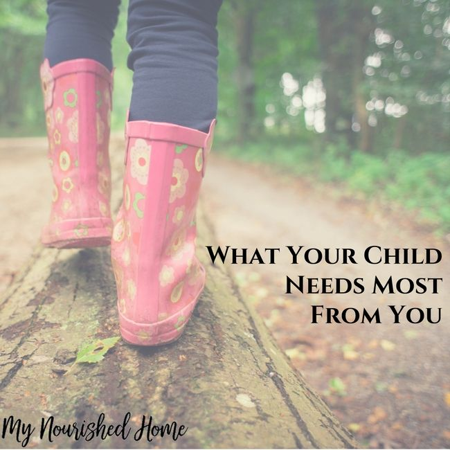 What Your Child Needs Most From You