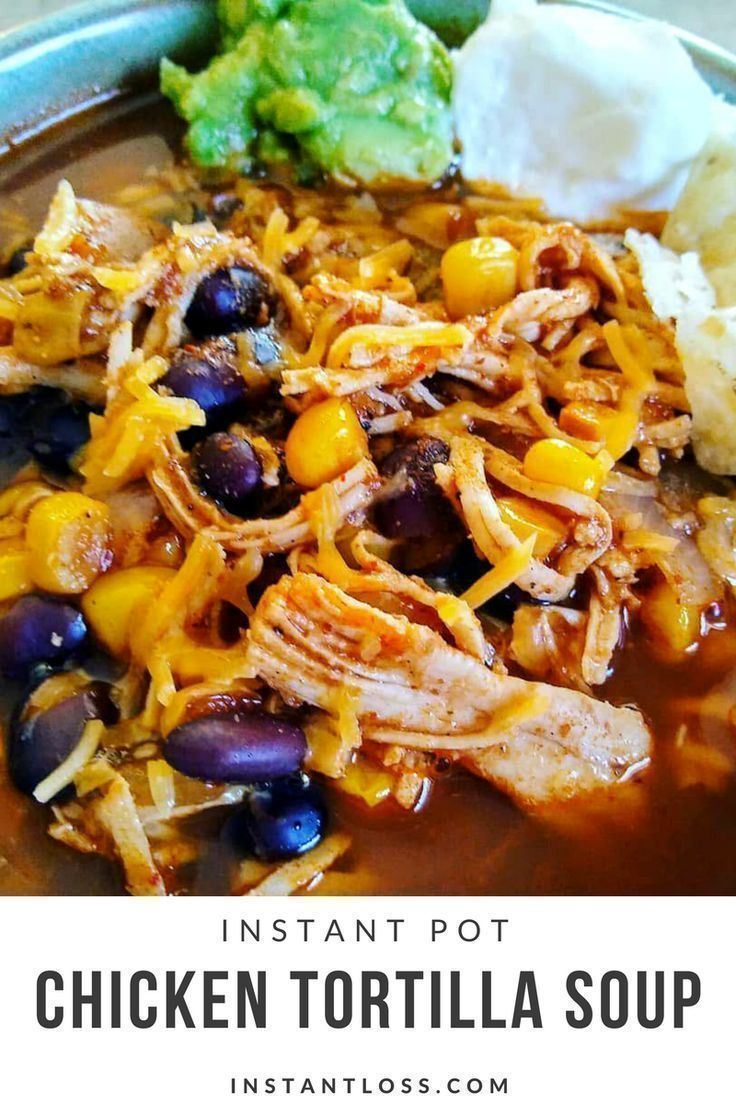 Instant Pot Chicken Tortilla Soup - Instant Loss - Conveniently Cook Your Way To Weight Loss