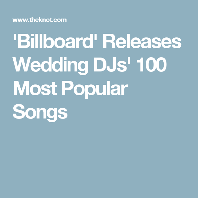 Most Popular Bridal Entrance Songs: 100 Wedding Reception Songs Guaranteed To Keep Your Guests