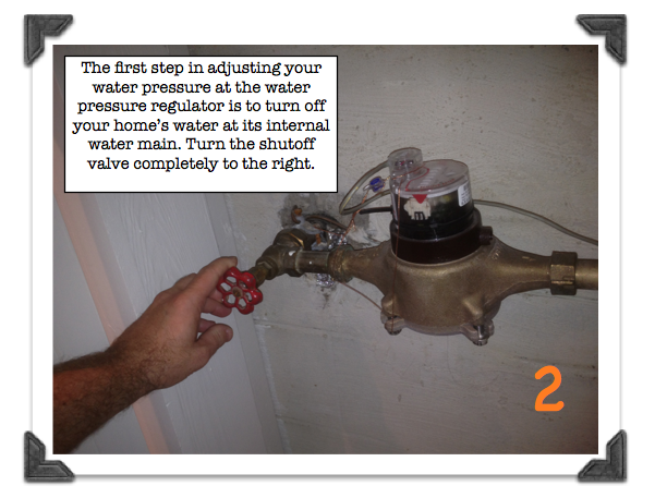 Shut Off Your Home S Water At Its Internal Water Main Before Adjusting The Water Pressure Regulator Home Maintenance Plumbing Home