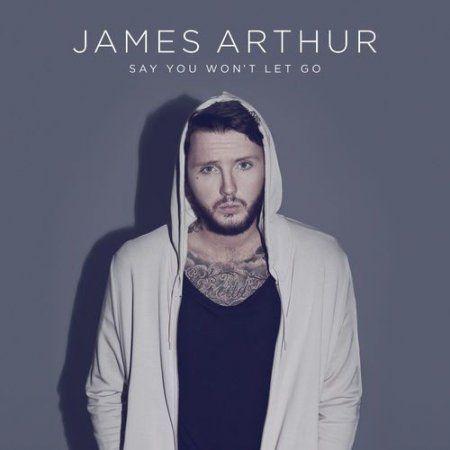 James Arthur Say You Wont Let Go (CDQ) High Quality Mp3