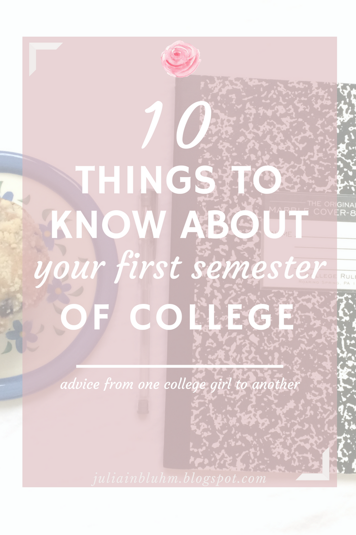 10 things to know about your first semester of college college what to expect from your first semester of college 10 things to know
