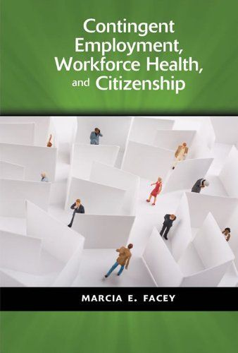 Contingent Employment, Workforce Health, and Citizenship by Marcia E. Facey. $49.60. Author: Marcia E. Facey. Publisher: Cambria Press (February 28, 2011). 236 pages