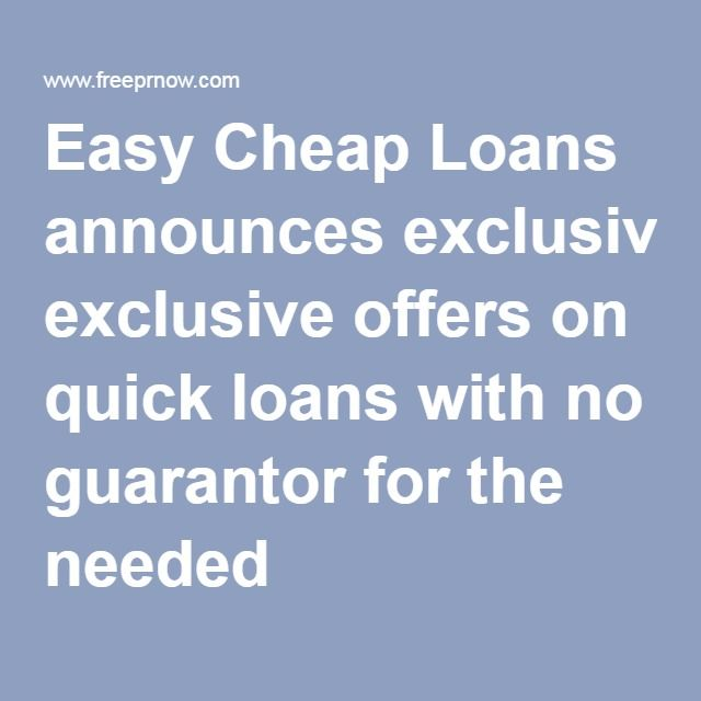 Easy Cheap Loans Announces Exclusive Offers On Quick Loans With No