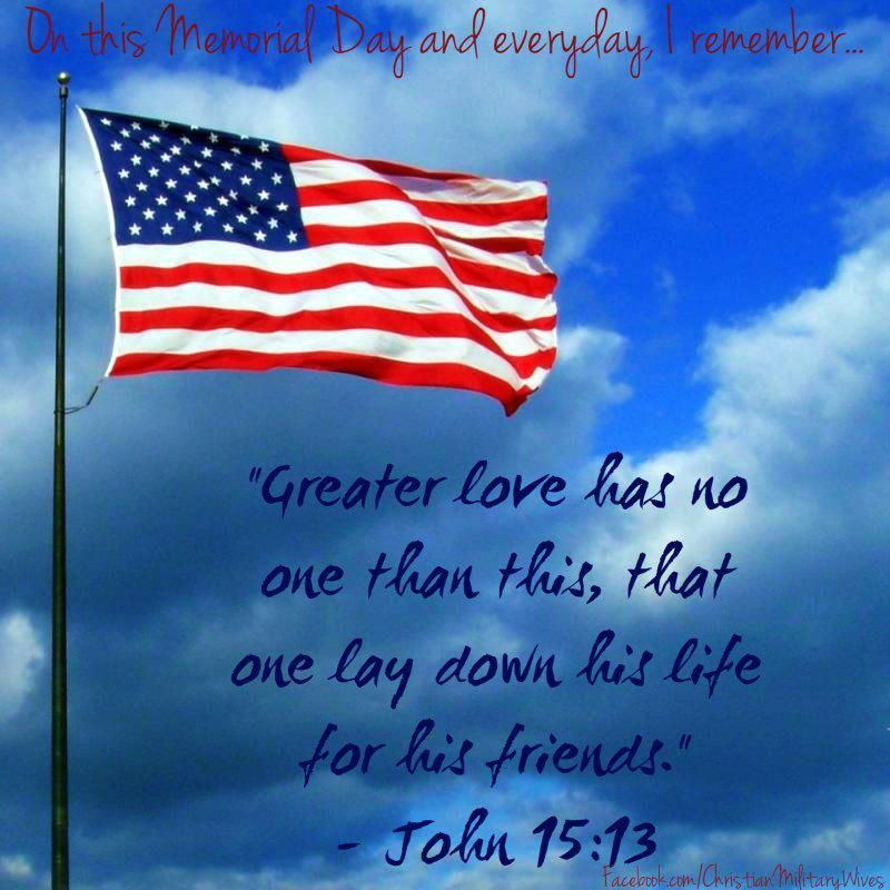 Memorial Day Quotes Inspirational: John 15:13 God Bless Our Service Personnel!