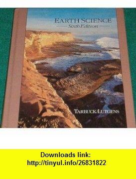 Earth Science (9780675213462) Edward J. Tarbuck, Frederick K. Lutgens , ISBN-10: 0675213460  , ISBN-13: 978-0675213462 ,  , tutorials , pdf , ebook , torrent , downloads , rapidshare , filesonic , hotfile , megaupload , fileserve