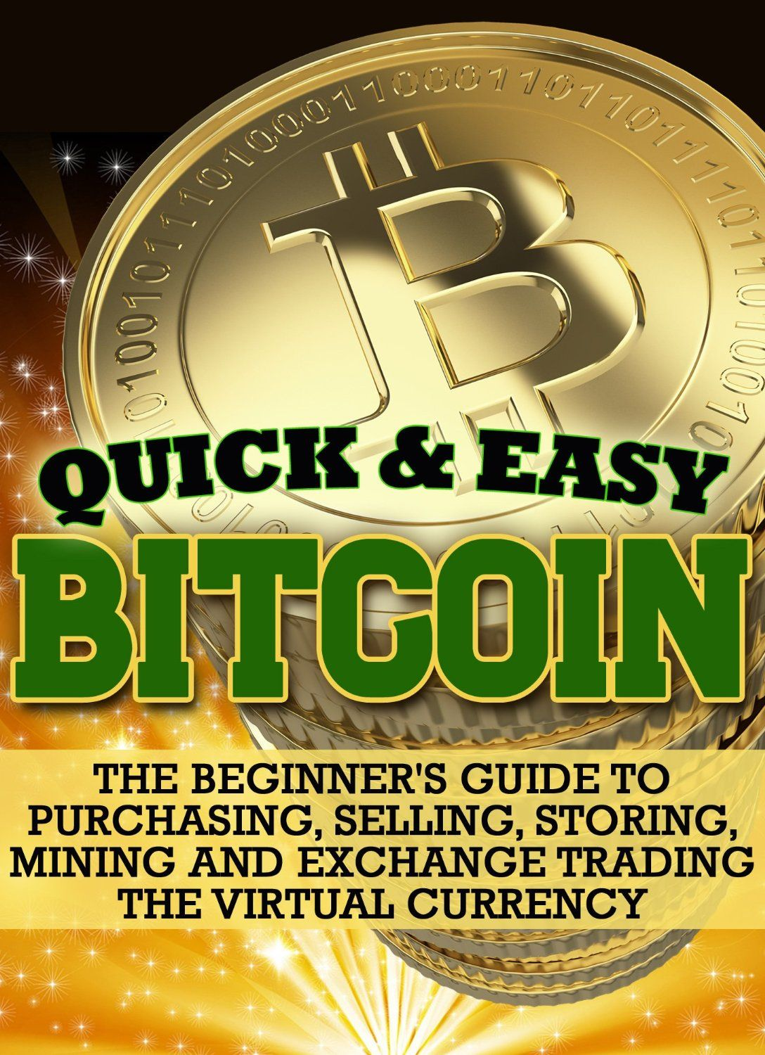 Bitcoin: The Beginner's Guide to Purchasing, Selling, Storing, Mining and Exchange Trading the Virtual Currency  by Dogwood Apps ($3.24)