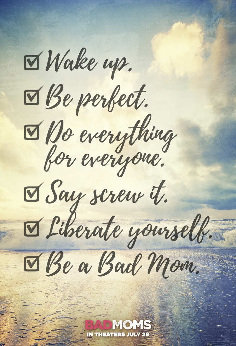 Quotes From The Movie The Help Say No To Perfectionsay Yes To Bad Moms Bad Moms Is In