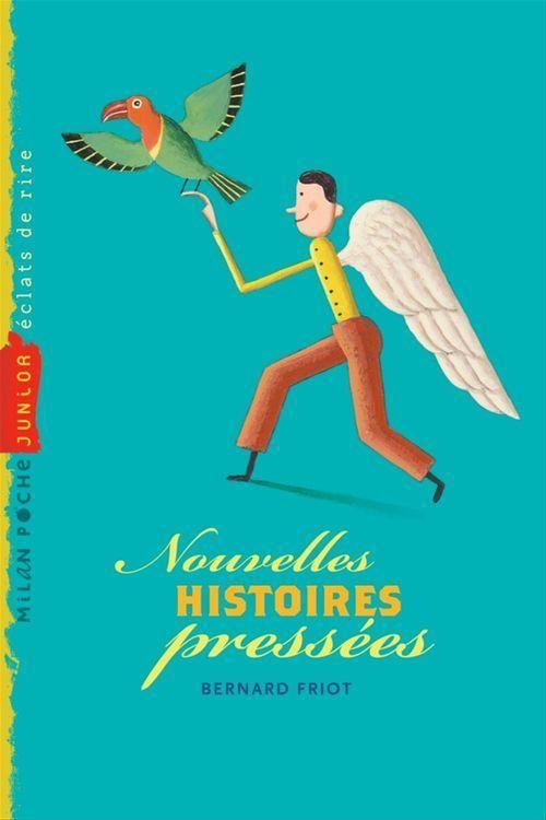 Nouvelles Histoires Pressees Bernard Friot Editions Milan Livre Numerique Epub 140 Pages 3 99 Disponible Sur Www Page2ebooks Books Movie Posters Ebooks