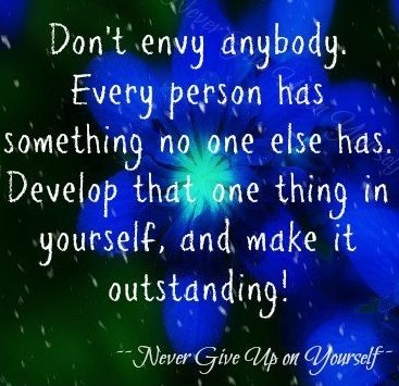 Don't envy quote via Never Give Up On Yourself on Facebook