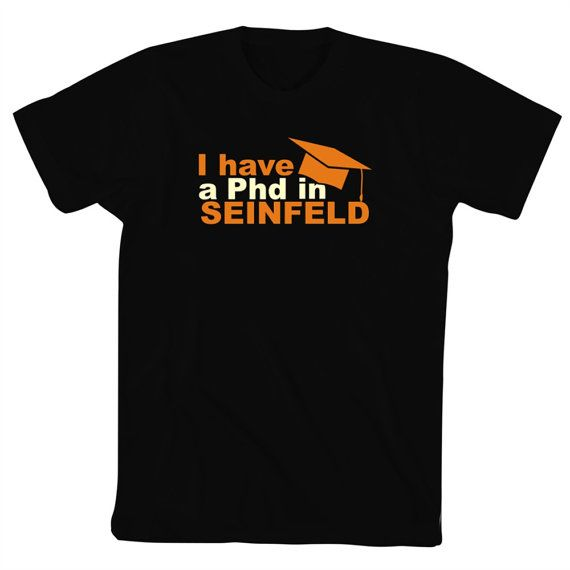 0766d8b0 I Have A Phd In Seinfeld T-Shirt on Etsy, $17.00 | gimme! | T shirt ...