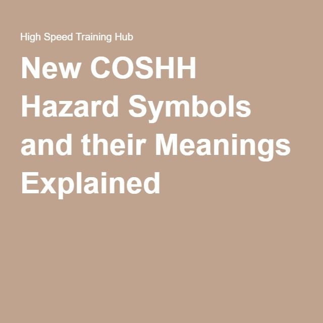 New Coshh Hazard Symbols And Their Meanings Explained Work Safety