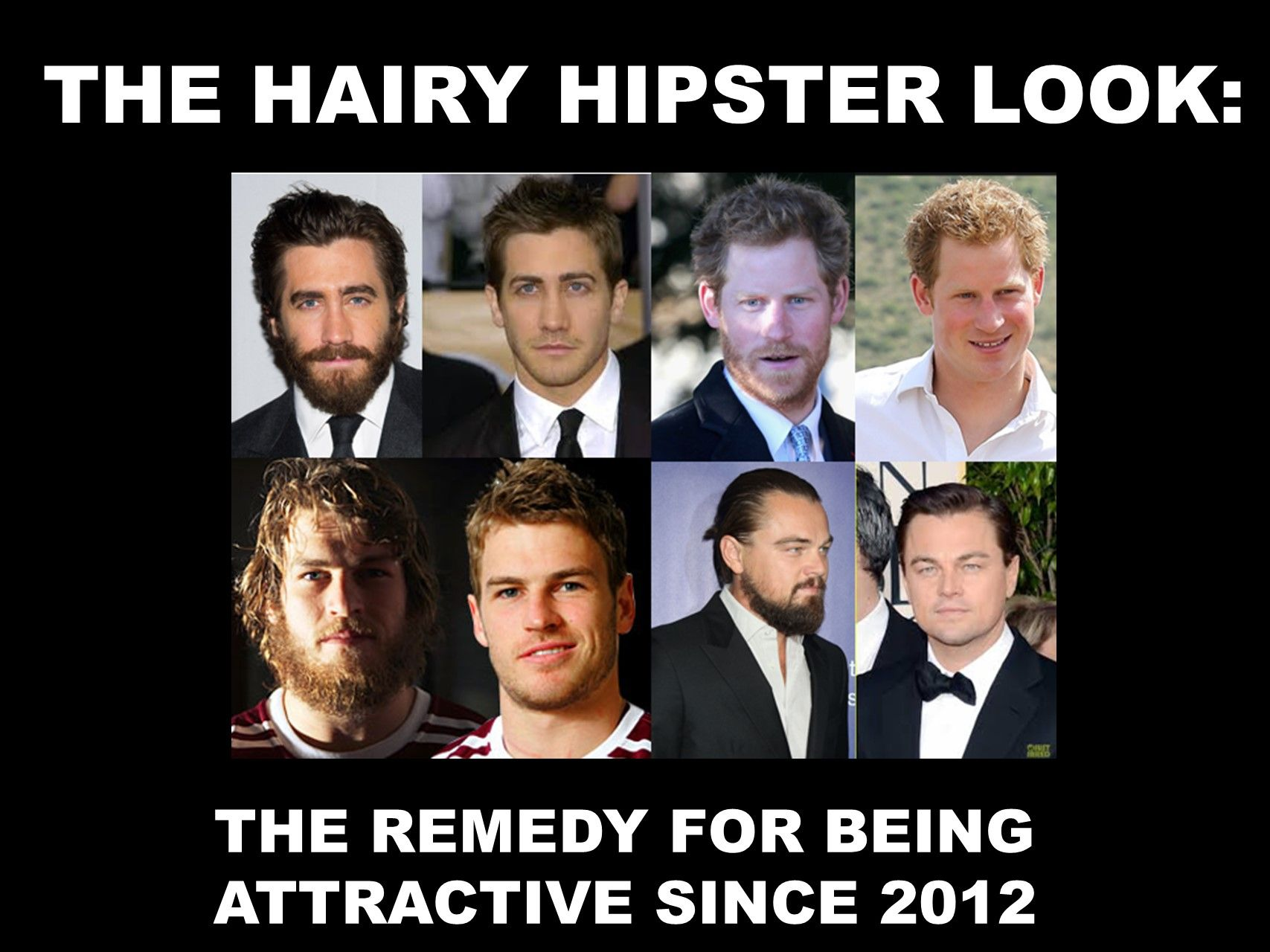 I am getting really sick of all the facial hair men are