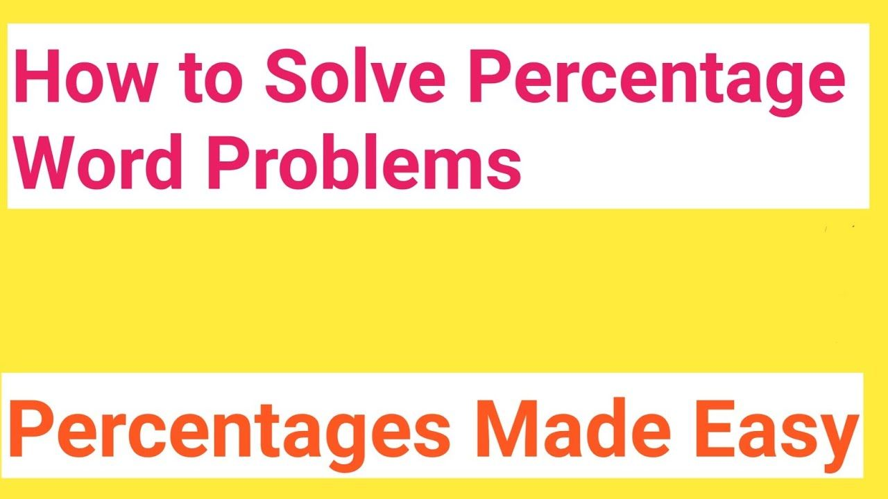 How To Solve Percentage Word Problems How To Solve Percentage Problems Quickly Percent Word Proble Word Problems Percent Word Problems Word Problem Worksheets