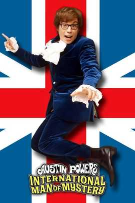 Austin Powers International Man Of Mystery 1997 Movie Moviefone Austin Powers International Man Of Mystery Movies To Watch Comedy