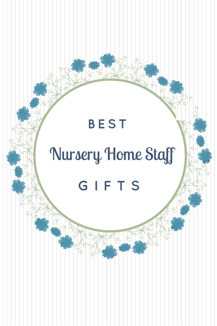 Gifts For Nursing Home Staff Gifts For Nurses Great Gift Ideas