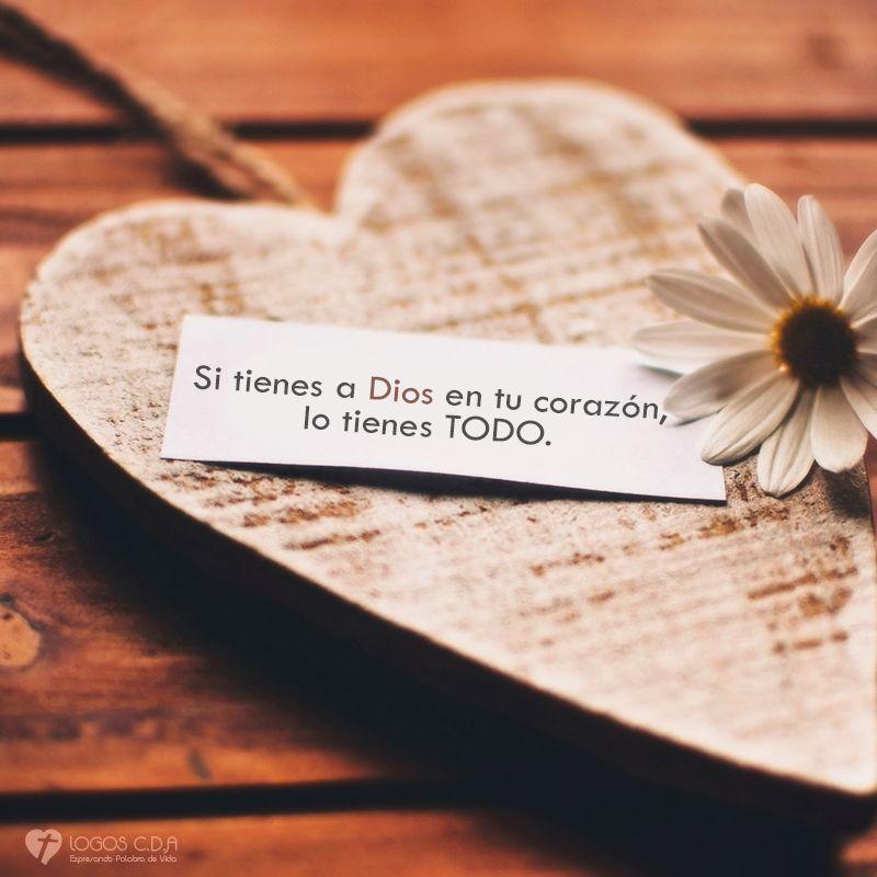 Imagen: Si tienes a Dios en tu corazón lo tienes todo - Logos C.D.A - Expresando Palabra de Vida