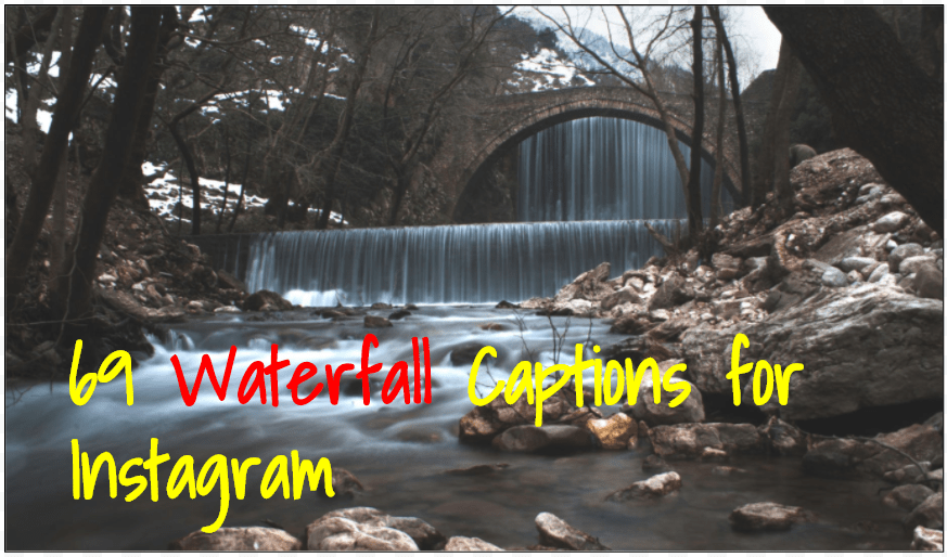 120 Instagram Captions For Waterfalls Healthy Tips Waterfall Captions Instagram Captions Good Instagram Captions