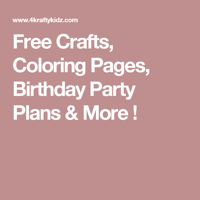 Free Crafts Coloring Pages Birthday Party Plans  More   Free