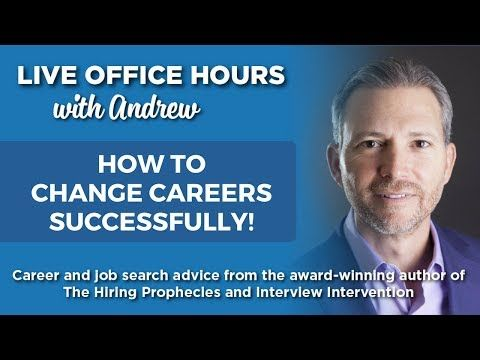 How to Change Careers Successfully Live Office Hours Andrew - live careers