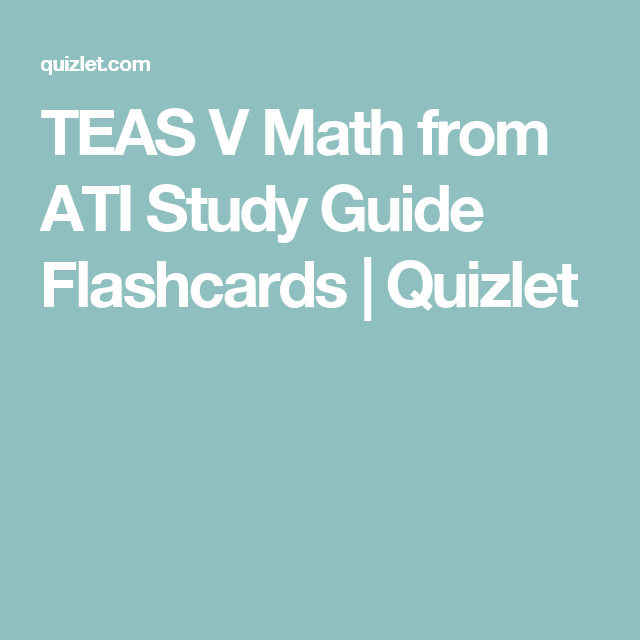 TEAS V Math from ATI Study Guide Flashcards | Quizlet