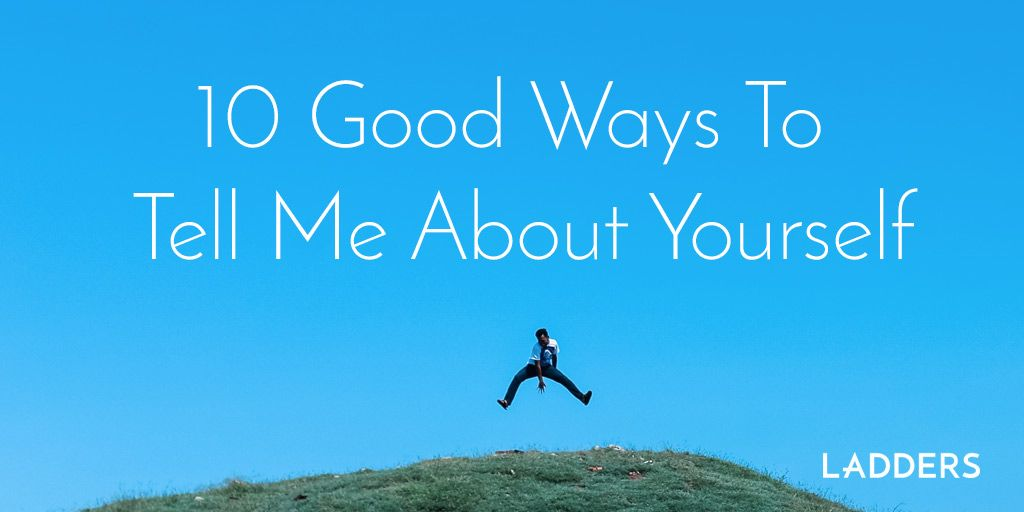 10 Examples For Good Ways To  U2018tell Me About Yourself