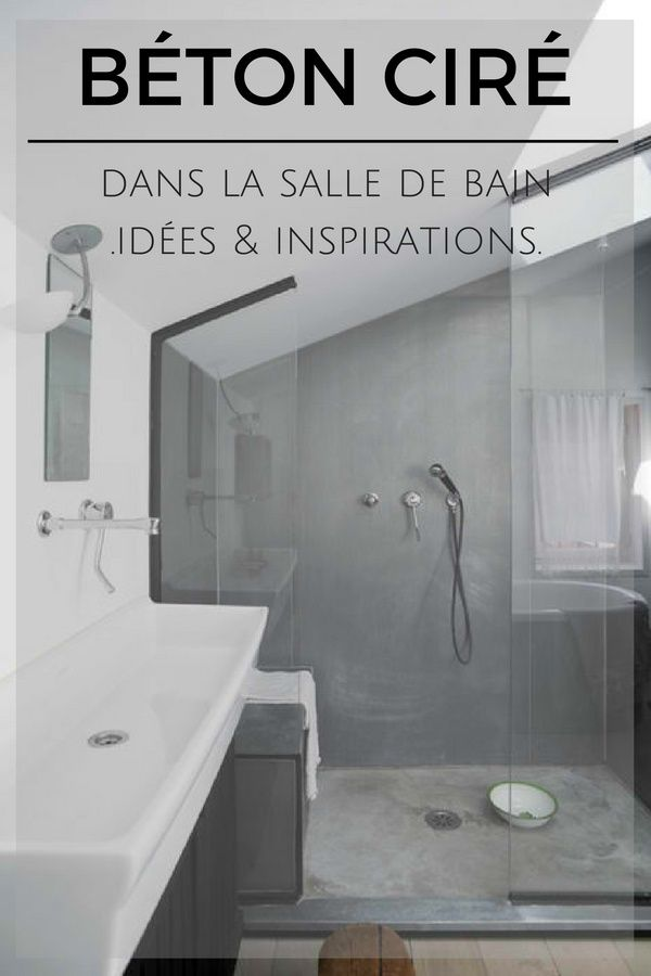 Béton Ciré Salle de Bain : 17 Idées [TENDANCE] | Bibi | Salle de ...
