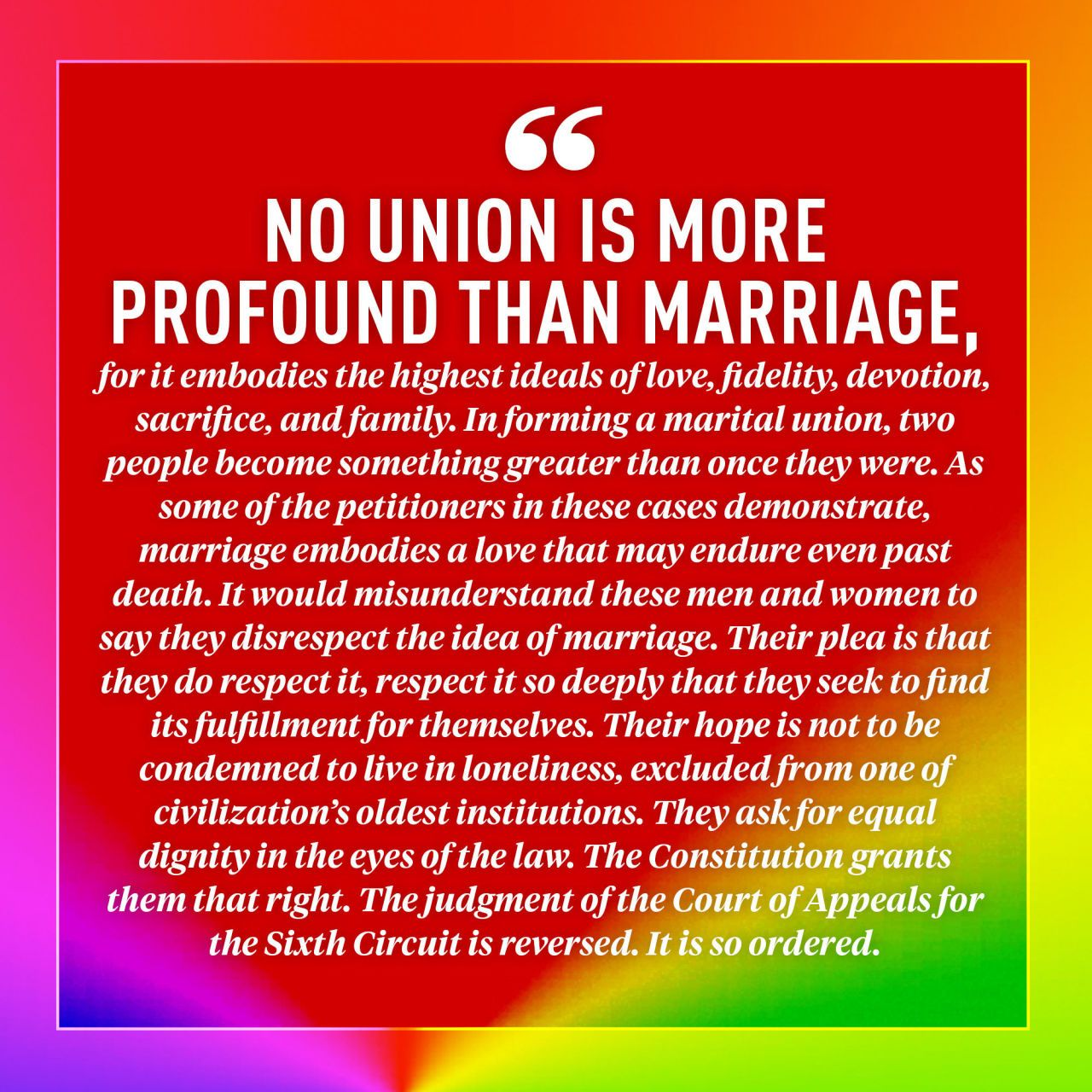 The 10 Most Moving Quotes From The Supreme Courts Same Sex Marriage