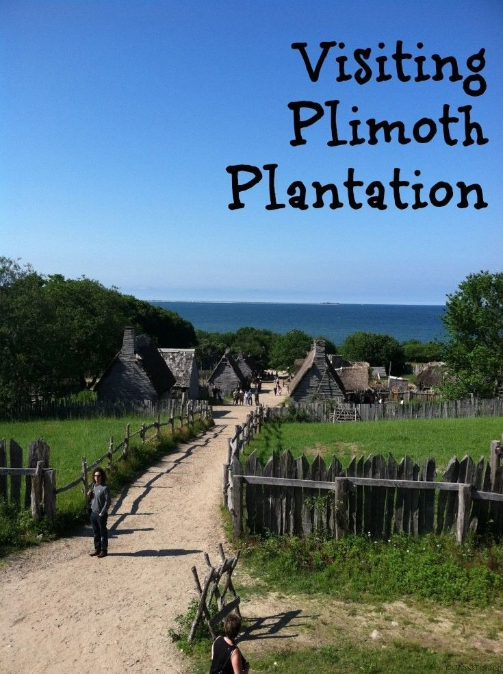 Visiting Plymouth MA and Plimoth Plantation New England