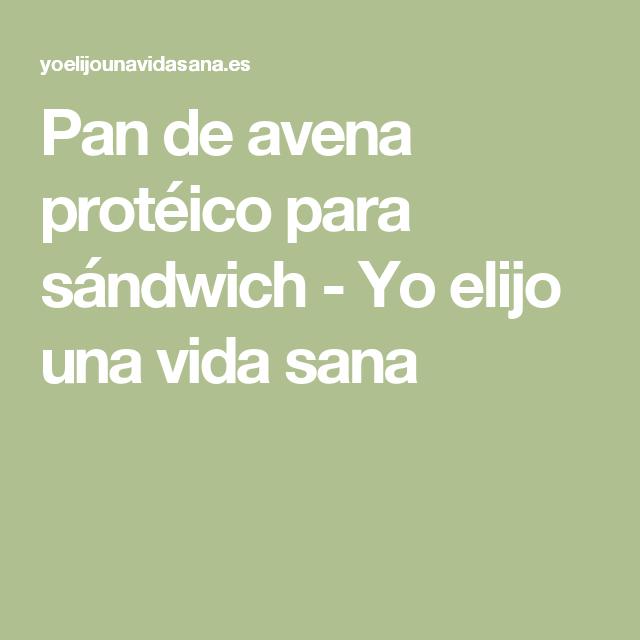 Pan de avena protéico para sándwich - Yo elijo una vida sana