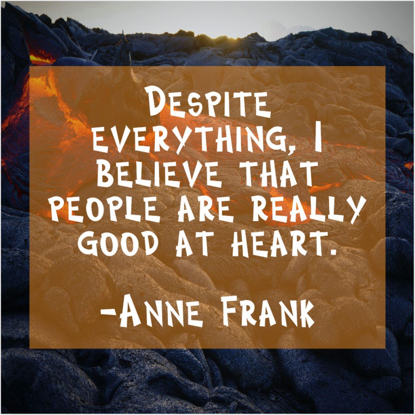 Anne Frank Despite Everything I Believe That