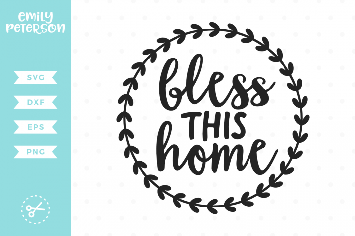 46+ Bless This Home Svg PNG