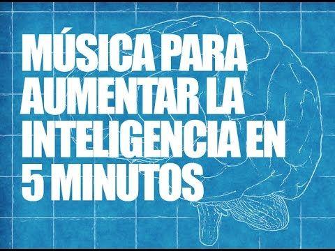 Música para AUMENTAR la INTELIGENCIA en menos de 5 MINUTOS