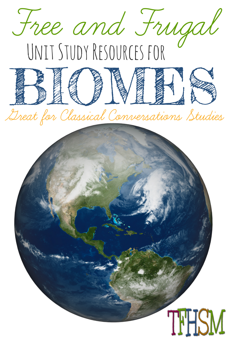 Types Of Biomes Free And Frugal Unit Study Resources Study Unit Biomes Science Unit Studies [ 1102 x 735 Pixel ]