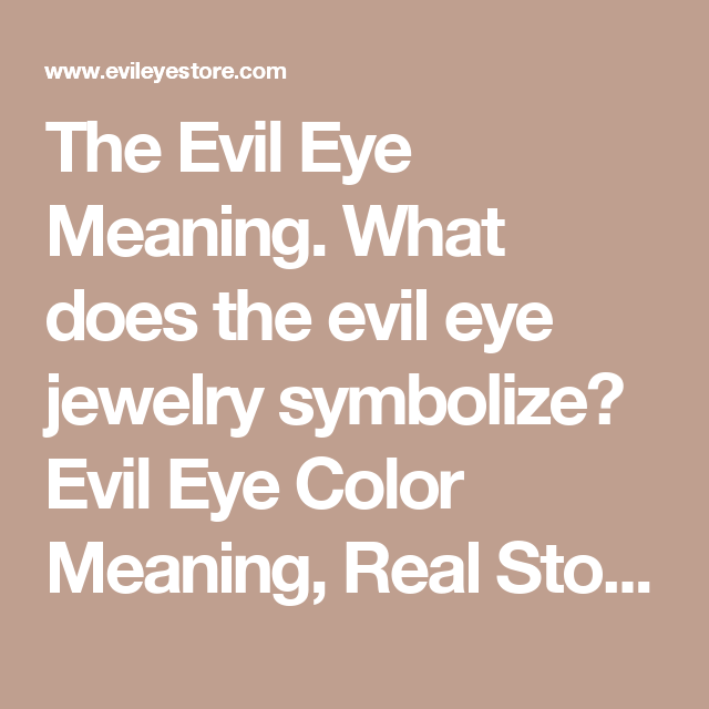 The Evil Eye Meaning What Does The Evil Eye Jewelry Symbolize Evil