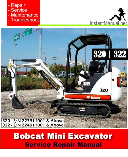 Bobcat 320 322 Mini Excavator Service Manual 223911001 224011001 Mini Excavator Excavator Bobcat