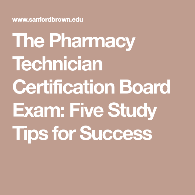 The Pharmacy Technician Certification Board Exam Five Study Tips