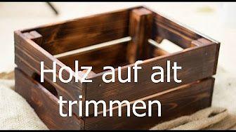 Treibholzeffekt Kaffee Essig Stahlwolle Verwittertes Holz