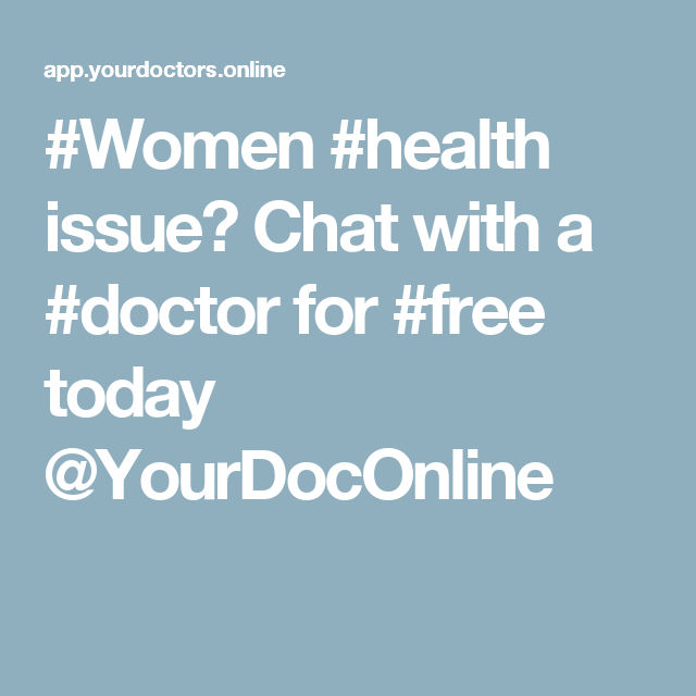 Women Health Issue Chat With A Doctor For Free Today