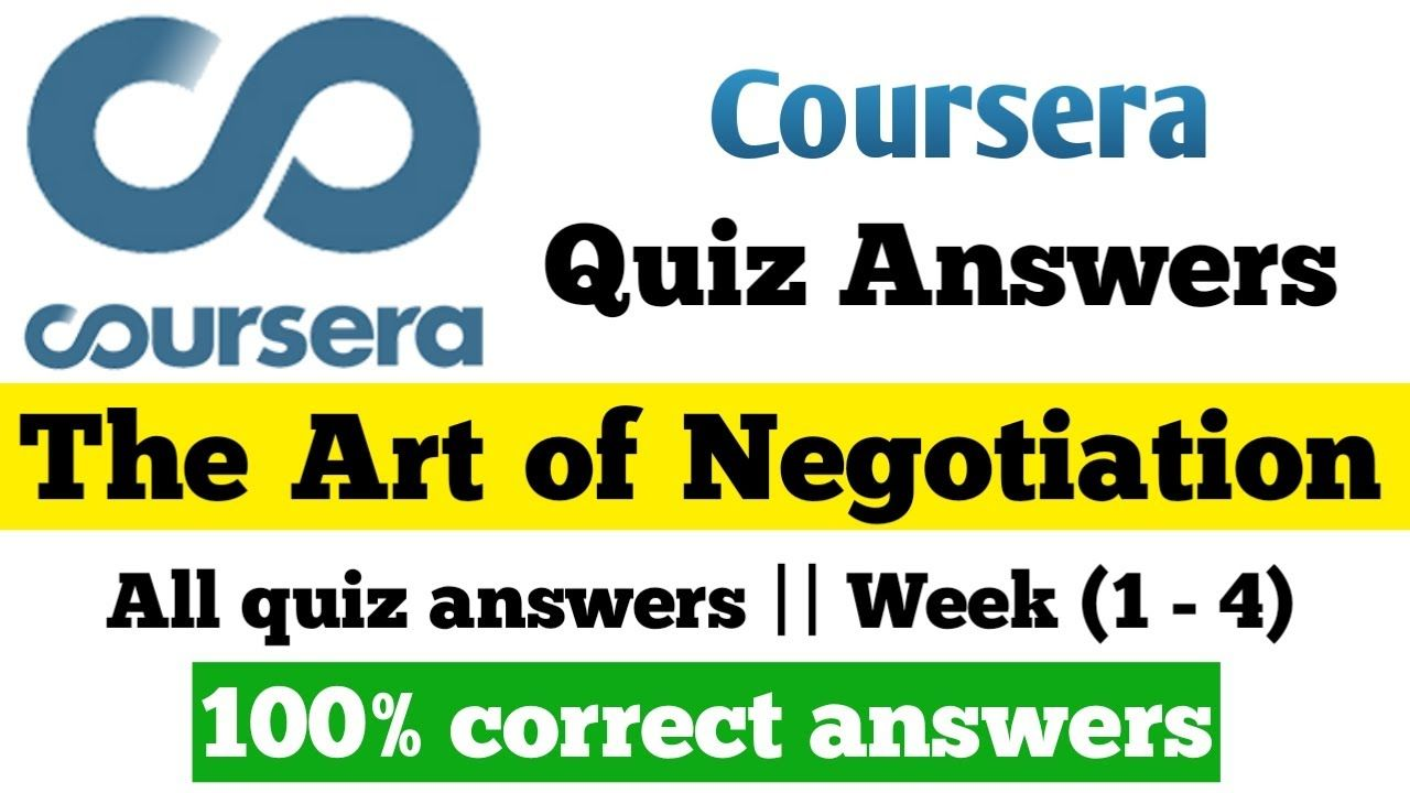 The Art Of Negotiation Coursera Quiz Answers Coursera Answers All Qu In 2021 Quiz Answers Philosophy