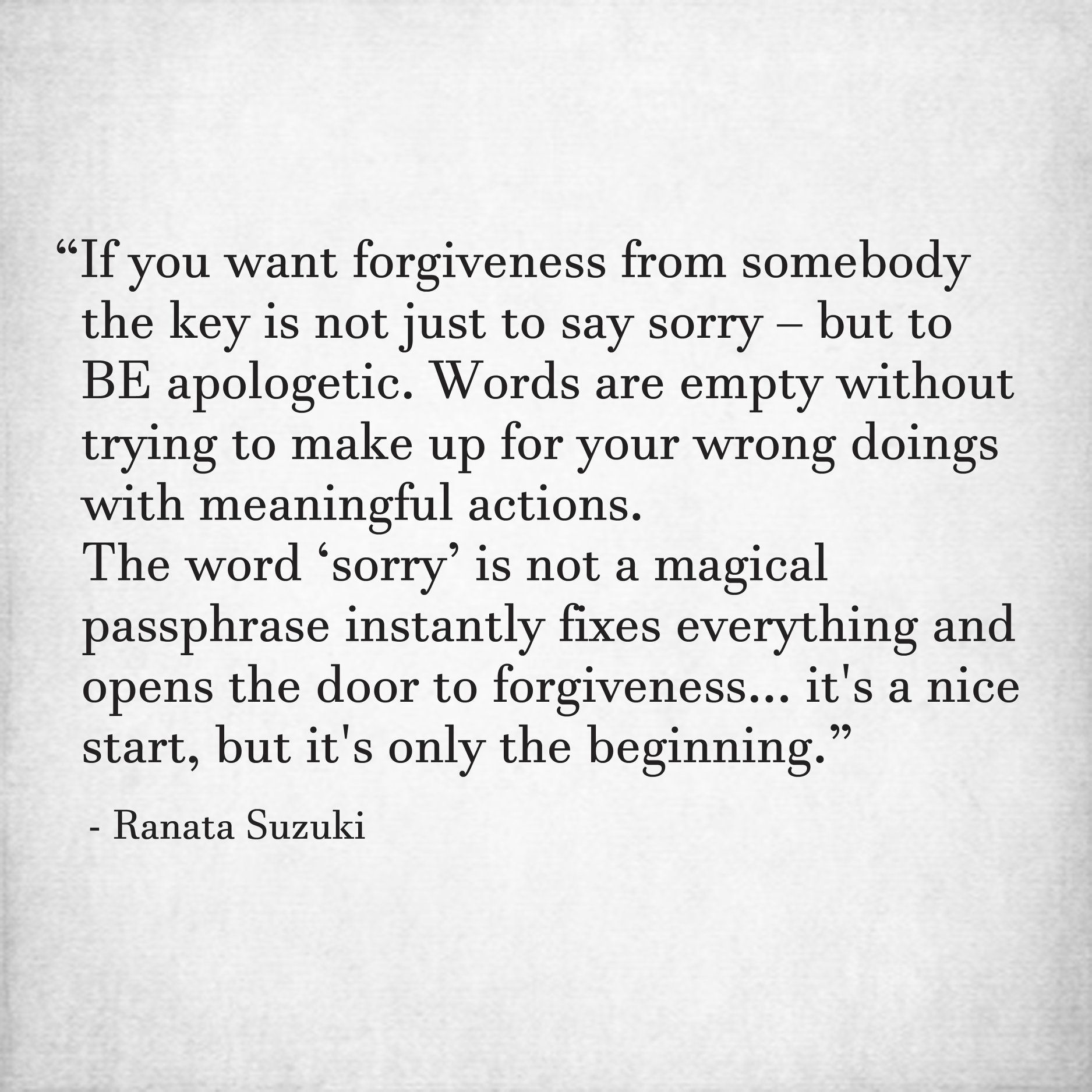The Key To Forgiveness Apologizing Quotes Argument Quotes Saying Sorry Quotes