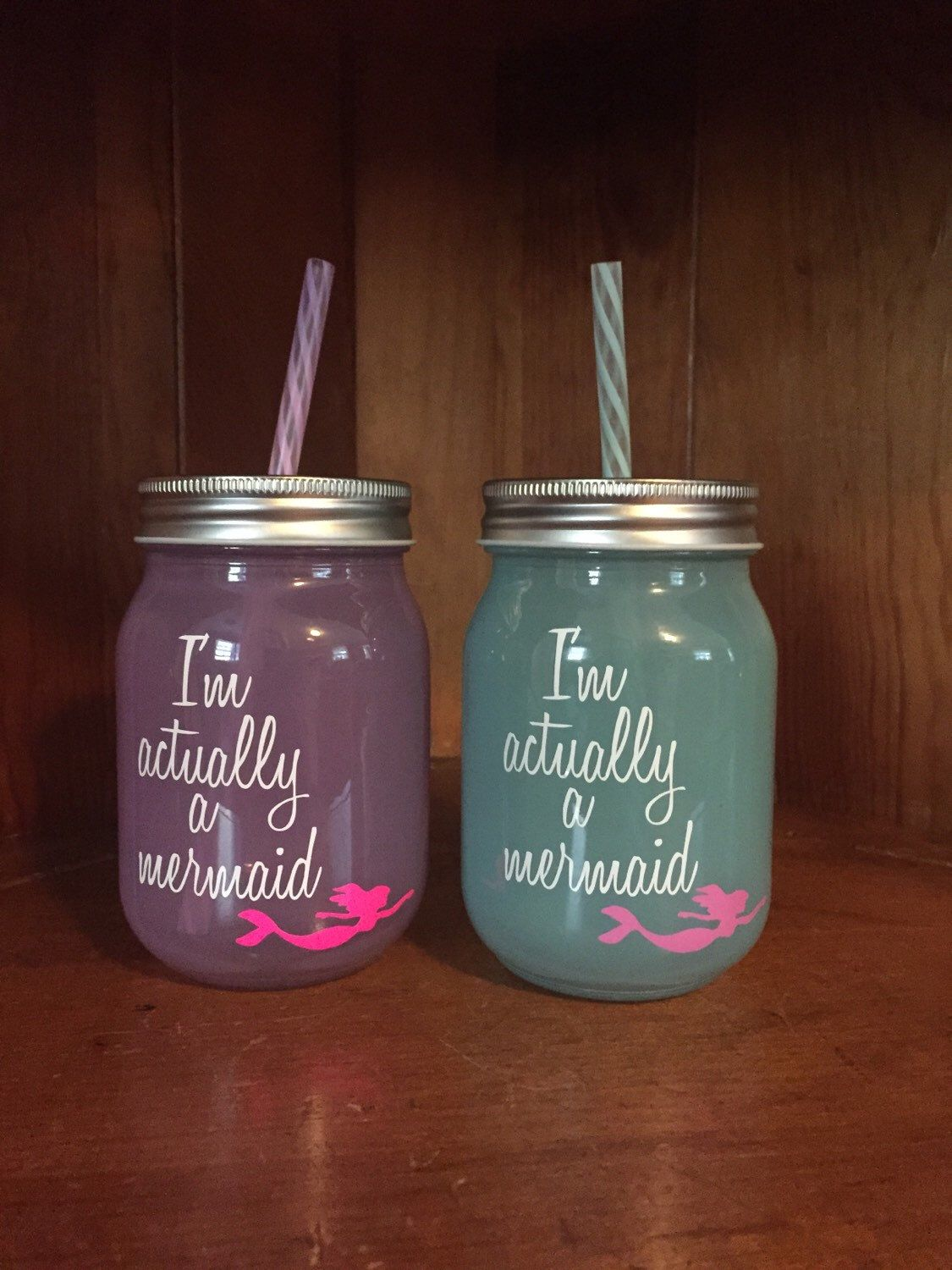 A personal favorite from my Etsy shop https://www.etsy.com/listing/244664229/im-actually-a-mermaid-mason-jar