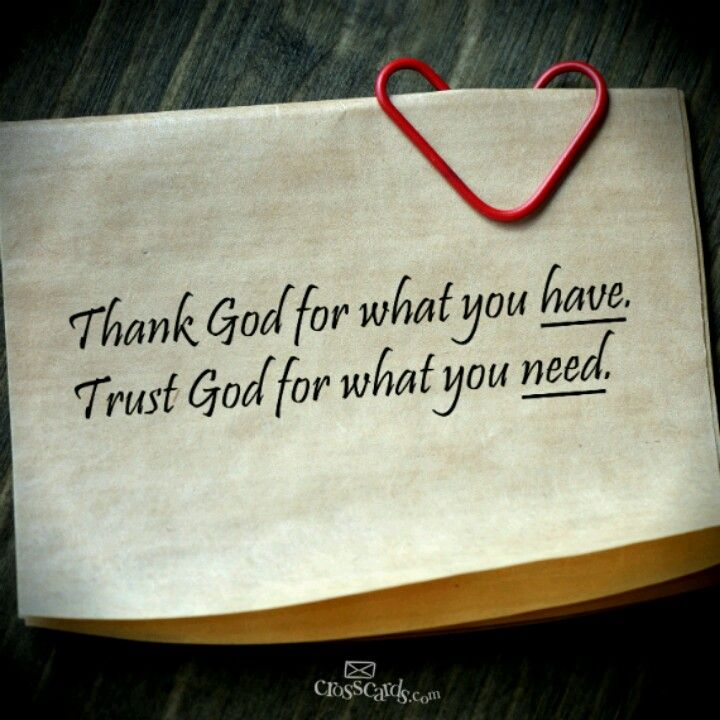 Thank God For What You Have Trust God For What You Need Live