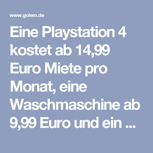Eine Playstation 4 kostet ab 14,99 Euro Miete pro Monat, eine Waschmaschine ab 9,99 Euro und ein Crosstrainer ab 10,99 Euro. Für einen Full-HD-Beamer fallen 24,99 Euro pro Monat an, Notebooks gibt es ab 17,99 Euro und einen 40-Zoll-Fernseher ab 19,99 Euro. Die Mindestmietdauer beträgt drei Monate. Versand- oder Abholkosten fallen nicht an, bei Elektrogroßgeräten schließt der Lieferant das Gerät auch an.  Sollte ein Gerät kaputtgehen, ersetzt Otto es. Gebrauchsschäden, die bei…