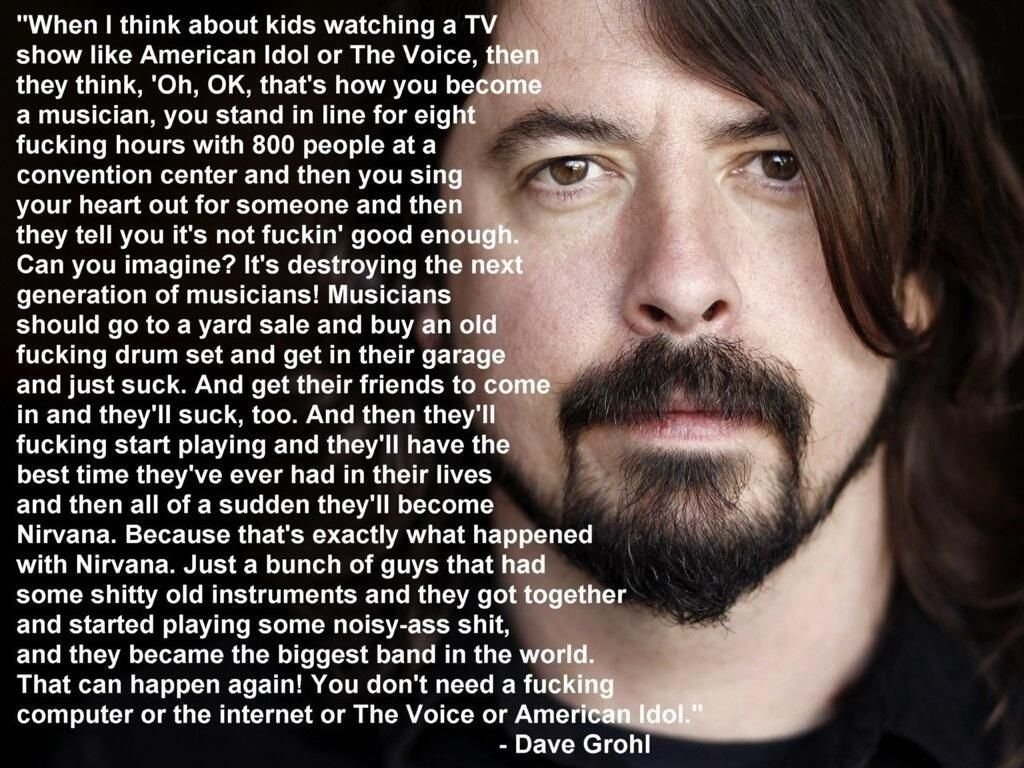 dave grohl on american idol quote | Dave grohl quotes, Dave ...