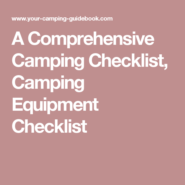 A Comprehensive Camping Checklist Camping Equipment Checklist