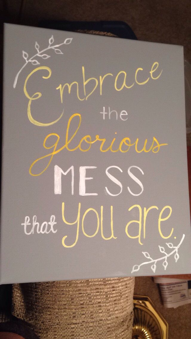Embrace the glorious mess that you are audrey hepburn for Inspirational quotes painted on canvas
