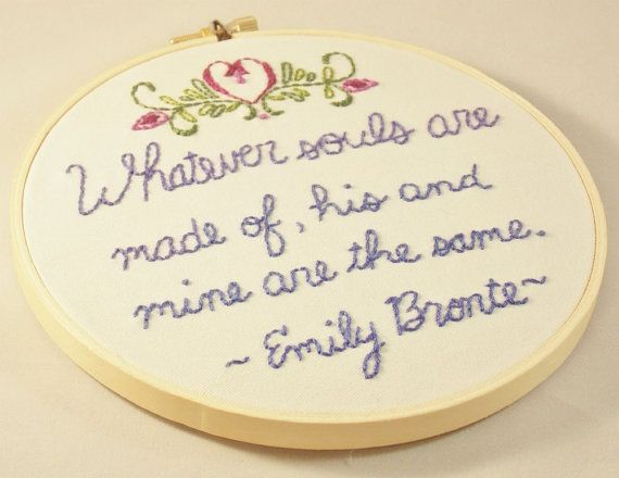 Emily Bronte Quote Hand-embroidered hoop wall art vintage floral Wuthering Heights quote art literature art reader gift anniversary gift