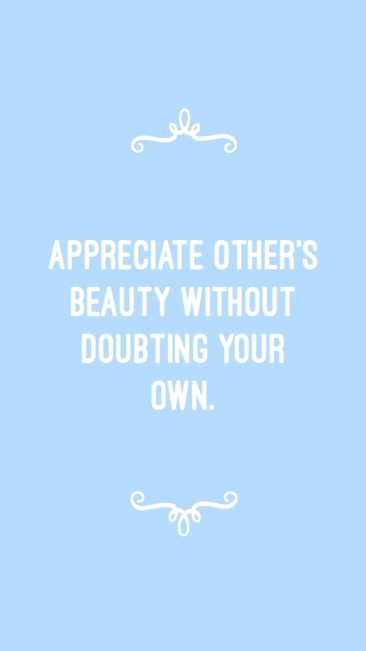 Appreciate Other S Beauty Without Doubting Your Own Motivation